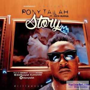 Pony Tailah - Story ft. Deck Burna